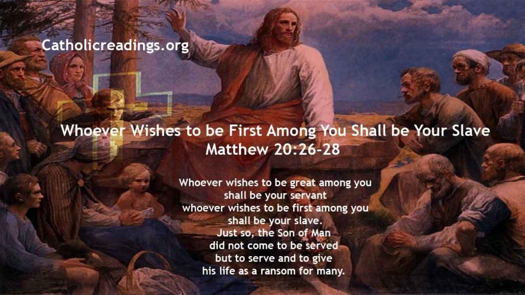 Whoever Wishes to be First Among You Shall be Your Slave - Matthew 20:26-28, Mark 10:32-45 - Bible Verse of the Day