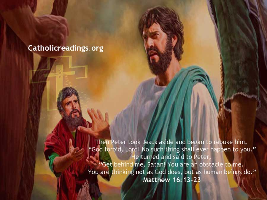 Get behind me, Satan! You are an obstacle to me - Matthew 16:13-23, Mark 8:27-33 - Bible Verse of the Day