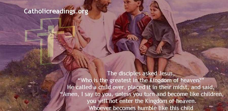 Whoever Becomes humble Like this Child is the Greatest in the Kingdom of Heaven - Matthew 18:1-14 - Bible Verse of the Day