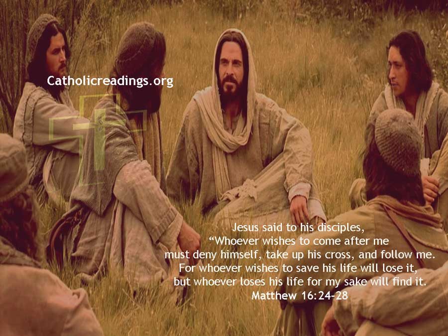 Whoever Loses His Life for My Sake Will Find It - Matthew 16:24-28, Mark 8:34-9:1, Luke 9:22-25 - Bible Verse of the Day