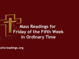 Catholic Mass Readings for Friday of the Fifth Week in Ordinary Time