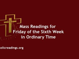 Catholic Mass Readings for Friday of the Sixth Week in Ordinary Time