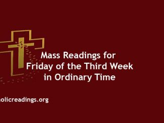 Catholic Mass Readings for Friday of the Third week in Ordinary Time