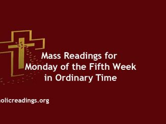 Catholic Mass Readings for Monday of the Fifth Week in Ordinary Time