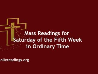 Catholic Mass Readings for Saturday of the Fifth Week in Ordinary Time
