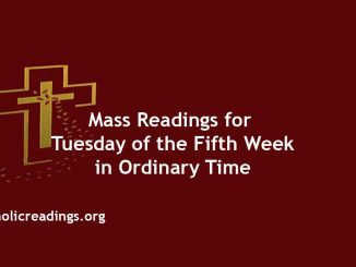 Catholic Mass Readings for Tuesday of the Fifth Week in Ordinary Time