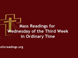 Catholic Mass Readings for Wednesday of the Third week in Ordinary Time