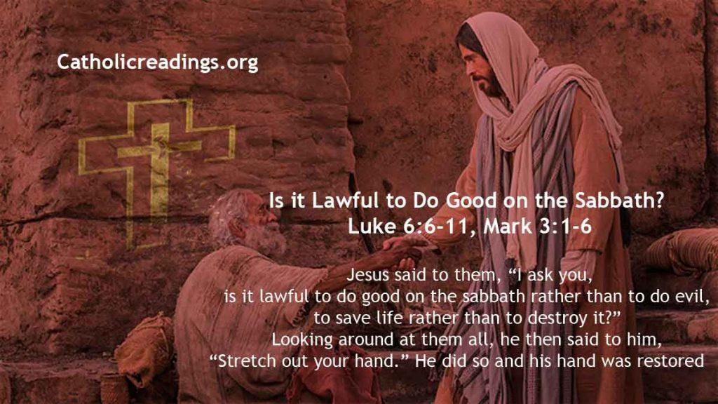 Is it Lawful to Do Good on the Sabbath? - Luke 6:6-11, Luke 14:1-6 Mark 3:1-6 - Bible verse of the Day