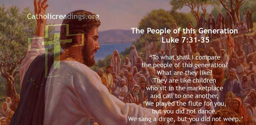 The People of this Generation - Luke 7:31-35 - Bible Verse of the Day