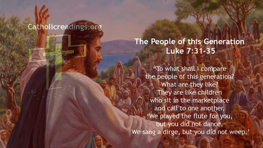 The People of this Generation - Luke 7:31-35, Matthew 11:16-19 - Bible Verse of the Day