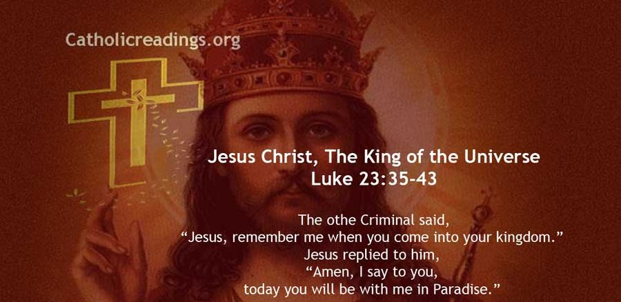 The Solemnity of Our Lord Jesus Christ the King of the Universe - Luke 23:35-43 - Bible Verse of the Day