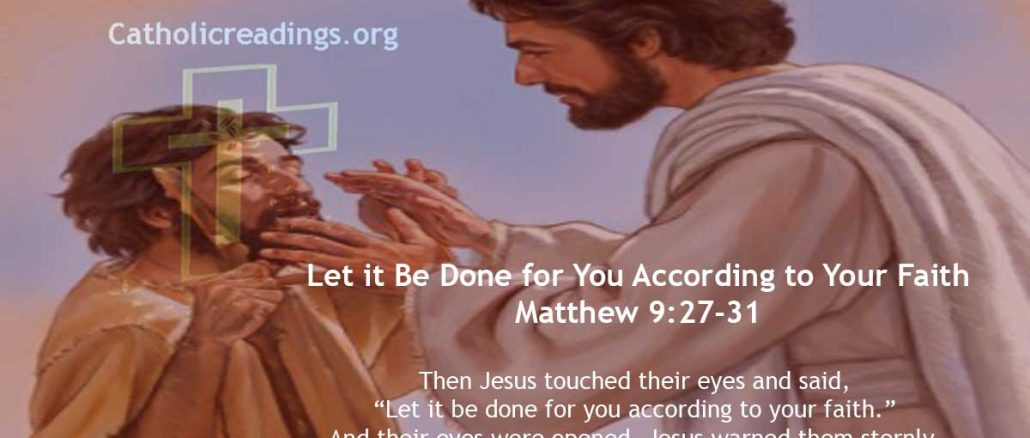 Let it Be Done for You According to Your Faith - Matthew 9:27-31 - Bible Verse of the Day