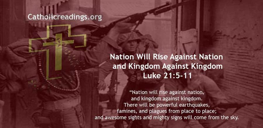 Nation Will Rise Against Nation and Kingdom Against Kingdom - Luke 21:5-11 - Bible Verse of the Day