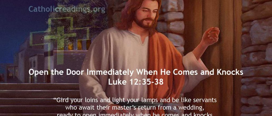Open the Door Immediately When Jesus Comes and Knocks - Luke 12:35-38 - Bible Verse of the Day
