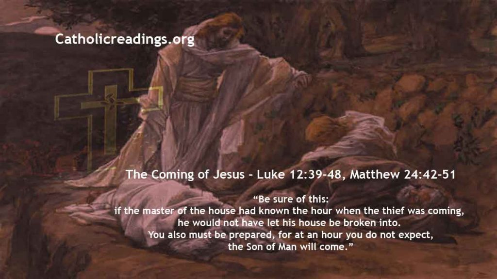 The Coming of Jesus - Luke 12:39-48, Matthew 24:42-51, Mark 13:33-37 - Bible Verse of the Day