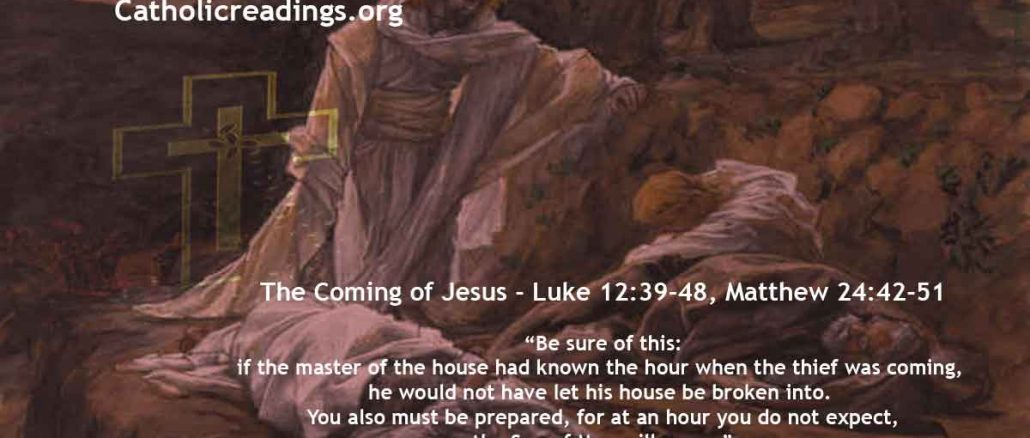 The Coming of Jesus - Luke 12:39-48, Matthew 24:42-51 - Bible Verse of the Day