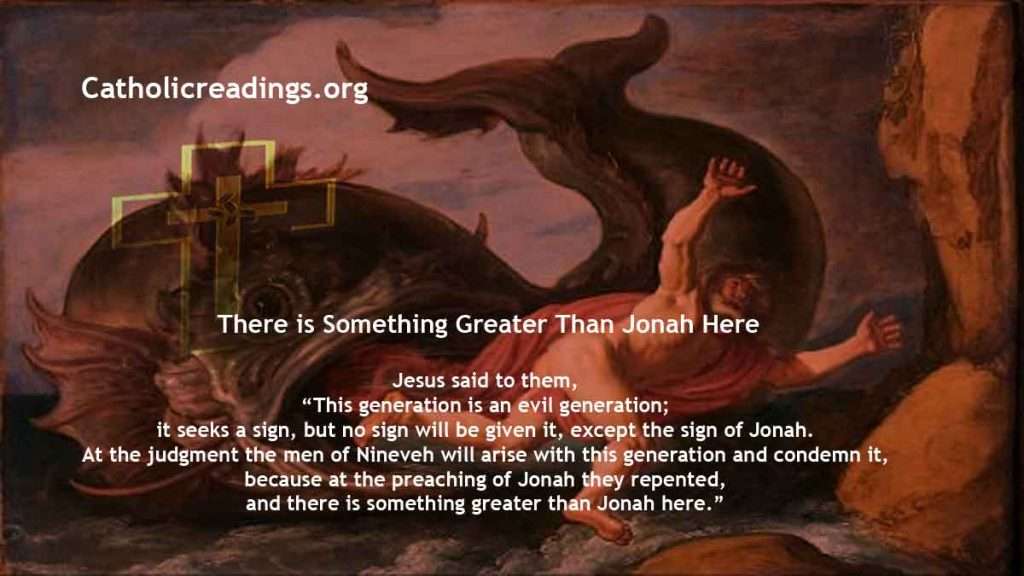There is Something Greater Than Jonah Here - Luke 11:29-32, Matthew 12:38-42 - Bible Verse of the Day