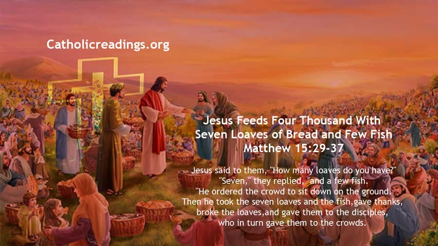 Jesus Feeds Four Thousand With Seven Loaves of Bread and Few Fish - Matthew 15:29-37, Mark 8:1-10 - Bible Verse of the Day