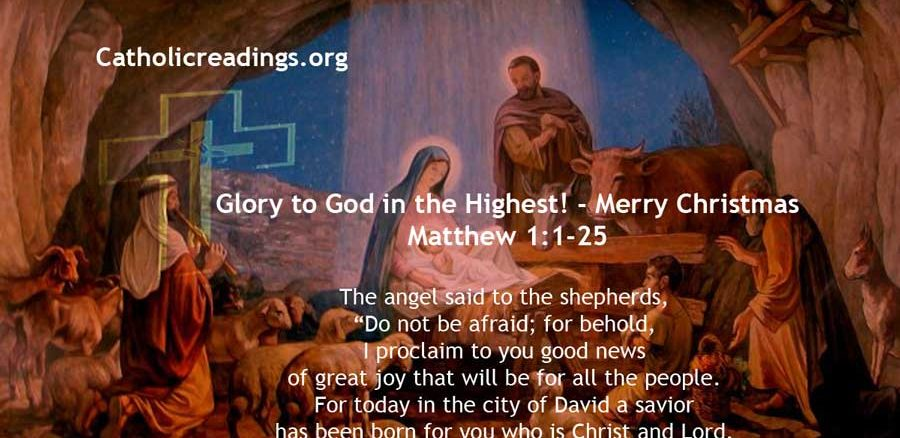 Solemnity of the Nativity of the Lord, Glory to God in the Highest! - Merry Christmas - Matthew 1:1-25