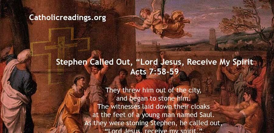 """Stephen Called Out, """"Lord Jesus, Receive My Spirit - Acts 7:58-59 - Bible Verse of the Day"""