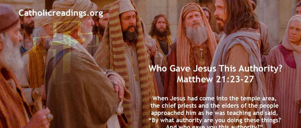 Who Gave Jesus This Authority? - Matthew 21:23-27, Mark 11:27-33 - Bible Verse of the Day