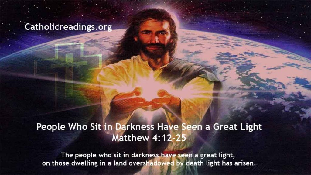 People Who Sit in Darkness Have Seen a Great Light - Matthew 4:12-25 - Bible Verse of the Day