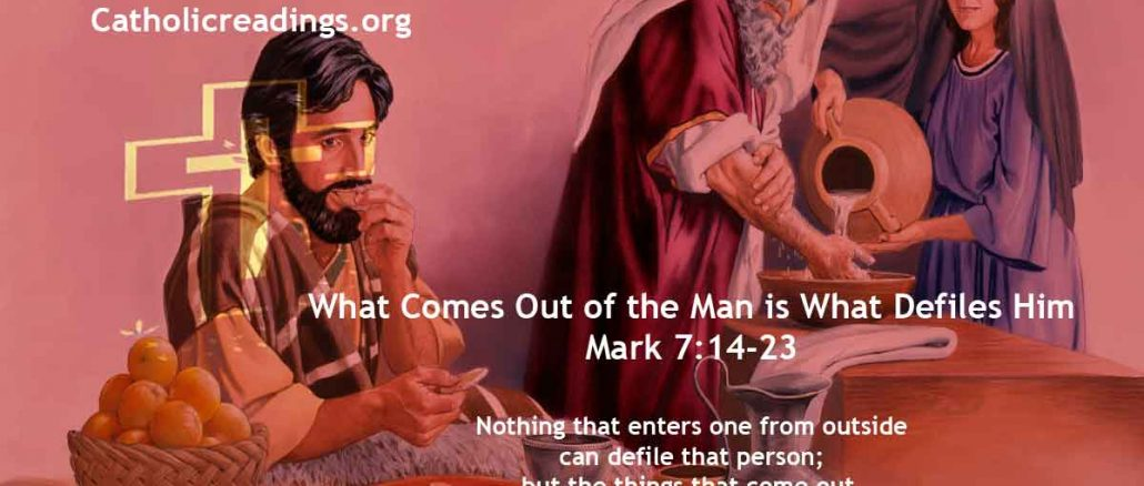 What Comes Out of the Man is What Defiles Him - Mark 7:14-23 - Bible Verse of the Day