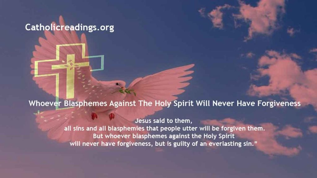 Whoever Blasphemes Against The Holy Spirit Will Never Have Forgiveness - Mark 3:20-35, Luke 12:10 - Bible Verse of the Day