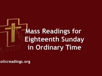 Mass Readings for Eighteenth Sunday in Ordinary Time