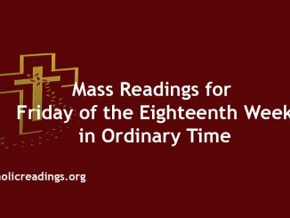 Mass Readings for Friday of the Eighteenth Week in Ordinary Time