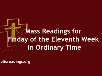 Mass Readings for Friday of the Eleventh Week in Ordinary Time