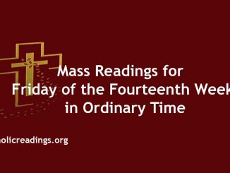 Mass Readings for Friday of the Fourteenth Week in Ordinary Time