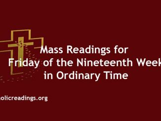 Mass Readings for Friday of the Nineteenth Week in Ordinary Time
