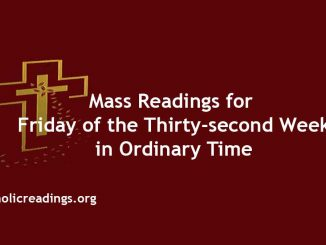 Catholic Mass Readings for Friday of the Thirty-second Week in Ordinary Time