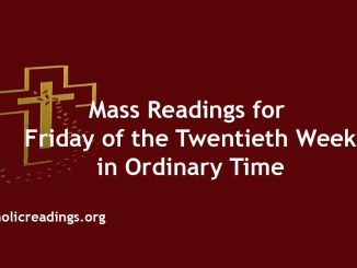 Mass Readings for Friday of the Twentieth Week in Ordinary Time