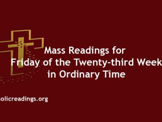 Mass Readings for Friday of the Twenty-third Week in Ordinary Time