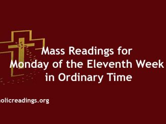 Mass Readings for Monday of the Eleventh Week in Ordinary Time