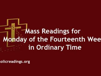 Mass Readings for Monday of the Fourteenth Week in Ordinary Time