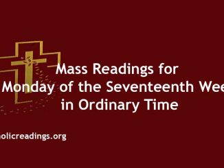 Mass Readings for Monday of the Seventeenth Week in Ordinary Time