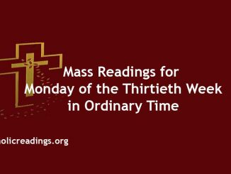 Mass Readings for Monday of the Thirtieth Week in Ordinary Time