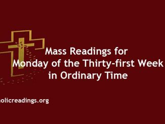 Mass Readings for Monday of the Thirty-first Week in Ordinary Time
