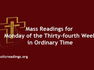 Catholic Mass Readings for Monday of the Thirty-fourth Week in Ordinary Time