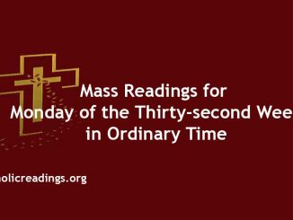 Catholic Mass Readings for Monday of the Thirty-second Week in Ordinary Time