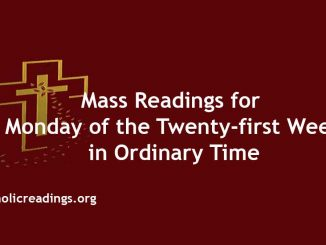 Mass Readings for Monday of the Twenty-first Week in Ordinary Time