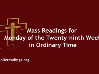 Mass Readings for Monday of the Twenty-ninth Week in Ordinary Time