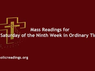 Mass Readings for Saturday of the Ninth Week in Ordinary Time
