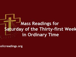 Mass Readings for Saturday of the Thirty-first Week in Ordinary Time