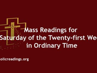 Mass Reading for Saturday of the Twenty-first Week in Ordinary Time