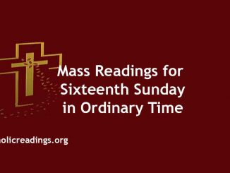 Mass Readings for Sixteenth Sunday in Ordinary Time