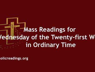 Mass Readings for Wednesday of the Twenty-first Week in Ordinary Time